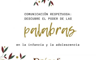 Comunicación respetuosa: descubre el poder de las palabras en la infancia y la adolescencia